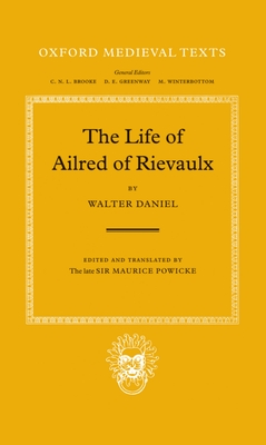 The Life of Ailred of Rievaulx - Daniel, Walter, and Powicke, Maurice, Sir (Editor)