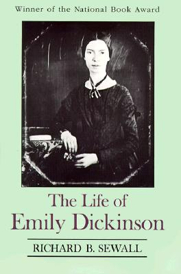 The Life of Emily Dickinson - Sewall, Richard Benson