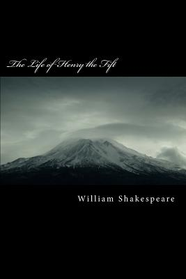 The Life of Henry the Fift - Shakespeare, William