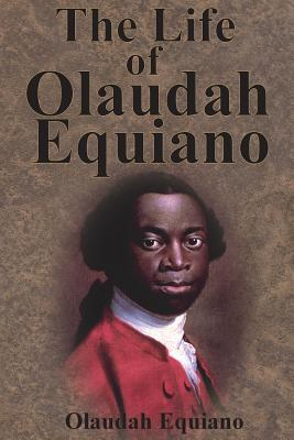 The Life of Olaudah Equiano - Equiano, Olaudah