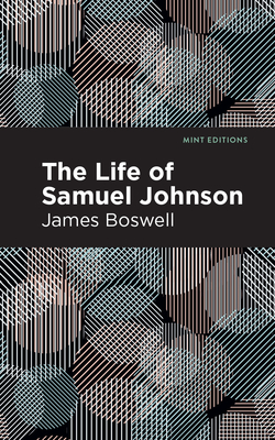 The Life of Samuel Johnson - Boswell, James, and Editions, Mint (Contributions by)