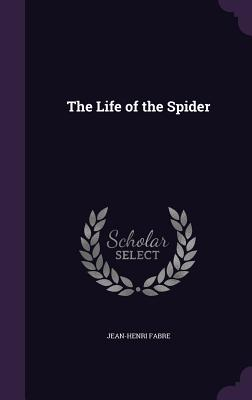The Life of the Spider - Fabre, Jean-Henri