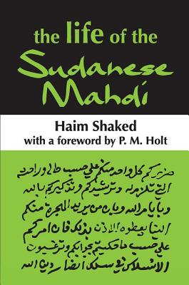 The Life of the Sudanese Mahdi - Shaked, Haim