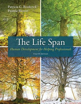The Life Span: Human Development for Helping Professionals - Broderick, Patricia C., and Blewitt, Pamela