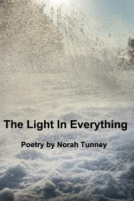 The Light in Everything - Tunney, Norah