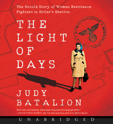 The Light of Days CD: The Untold Story of Women Resistance Fighters in Hitler's Ghettos - Batalion, Judy, and Marno, Mozhan (Read by)