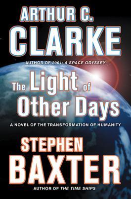 The Light of Other Days - Clarke, Arthur C, Sir