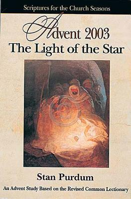 The Light of the Star Advent 2003 Student - Kalas, David, and Purdum, Stan