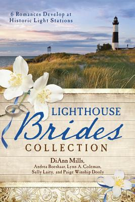 The Lighthouse Brides Collection: 6 Romances Develop at Historic Light Stations - Mills, DiAnn, and Boeshaar, Andrea, and Coleman, Lynn A