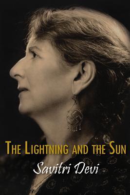 The Lightning and the Sun - Savitri Devi
