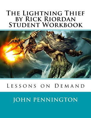 The Lightning Thief by Rick Riordan Student Workbook: Lessons on Demand - Pennington, John
