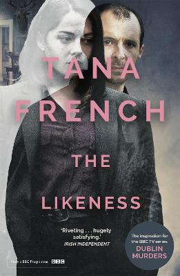 The Likeness: Dublin Murder Squad: 2 - French, Tana