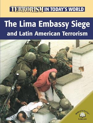 The Lima Embassy Siege and Latin American Terrorism - Brewer, Paul