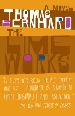 The Lime Works - Bernhard, Thomas, Professor