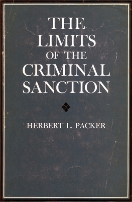 The Limits of the Criminal Sanction - Packer, Herbert L