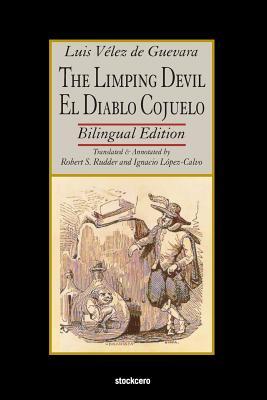 The Limping Devil - El Diablo Cojuelo - Velez de Guevara, Luis, and Rudder, Robert (Translated by), and Lopez Calvo, Ignacio (Editor)