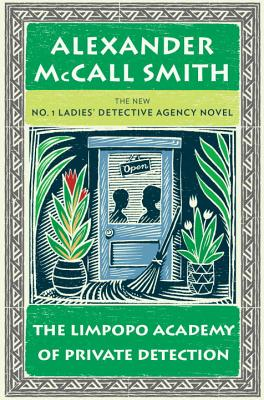 The Limpopo Academy of Private Detection - McCall Smith, Alexander