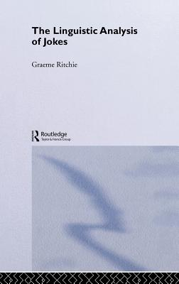 The Linguistic Analysis of Jokes - Ritchie, Graeme D