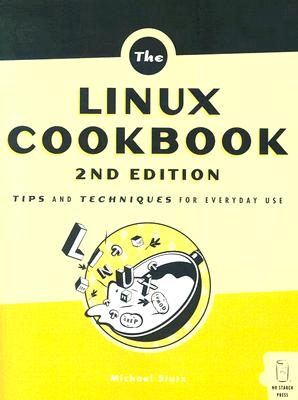 The Linux Cookbook: Tips and Techniques for Everyday Use - Stutz, Michael