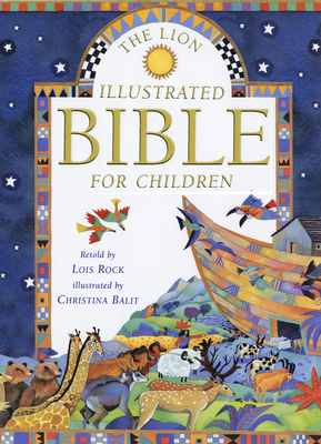 The Lion Illustrated Bible for Children - Rock, Lois (Retold by)