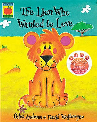 The Lion Who Wanted To Love - Andreae, Giles, and Laurie, Hugh (Read by)