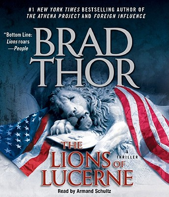 The Lions of Lucerne - Thor, Brad, and Schultz, Armand (Read by)