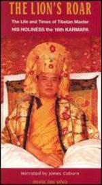 The Lion's Roar: - The Life and Times of Tibetan Master His Holiness the 16th Karmapa