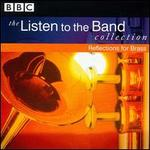 The Listen to the Band Collection: Reflections for Brass