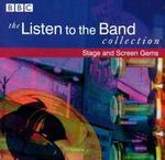 The Listen to the Band Collection: Stage and Screen Gems