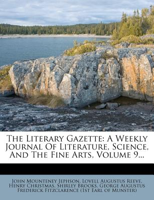 The Literary Gazette: A Weekly Journal of Literature, Science, and the Fine Arts, Volume 23 - Jephson, John Mounteney