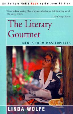 The Literary Gourmet: Menus from Masterpieces - Wolfe, Linda