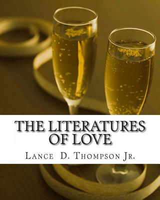 The Literatures of Love - Thompson Jr, MR Lance Derek