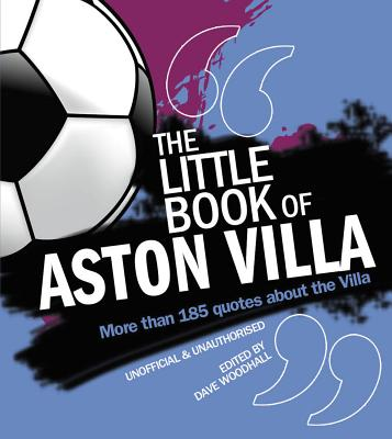 The Little Book of Aston Villa - Woodhall, Dave