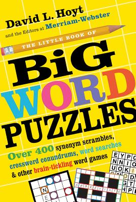 The Little Book Of Big Word Puzzles - Hoyt, David, and Editors of Merriam-Webster