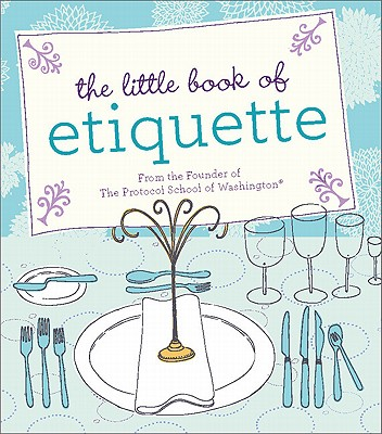 The Little Book of Etiquette - Johnson, Dorothea