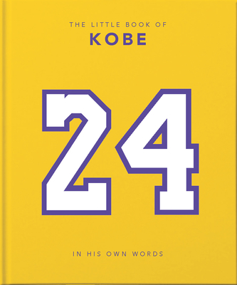 The Little Book of Kobe: 192 pages of champion quotes and facts! - Orange Hippo!