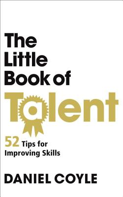 The Little Book of Talent - Coyle, Daniel