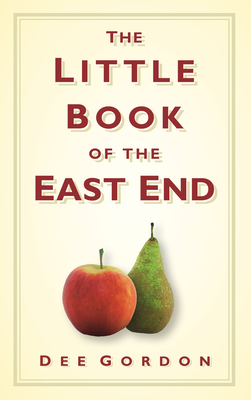 The Little Book of the East End - Gordon, Dee