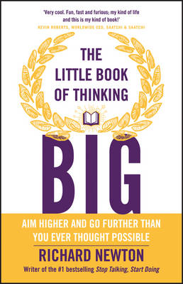 The Little Book of Thinking Big - Newton, Richard