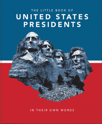 The Little Book of United States Presidents: In Their Own Words - Orange Hippo!