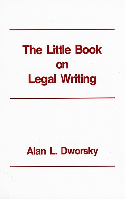 The Little Book on Legal Writing - Dworsky, Alan L