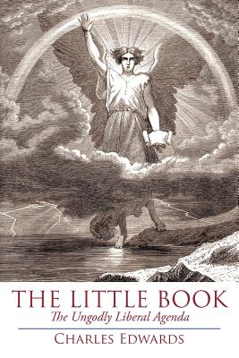 The Little Book: The Ungodly Liberal Agenda - Edwards, Charles