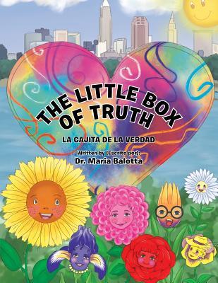 The Little Box of Truth: La Cajita de la Verdad - Balotta, Dr Maria