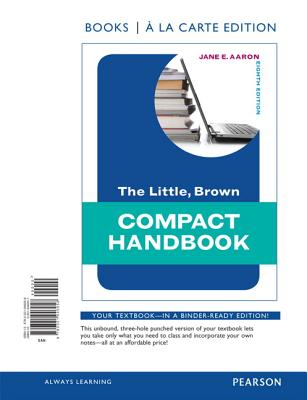 The Little, Brown Compact Handbook, Books a la Carte Edition - Aaron, Jane