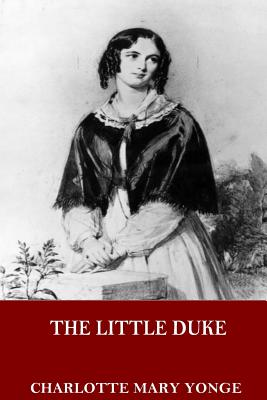 The Little Duke - Yonge, Charlotte Mary