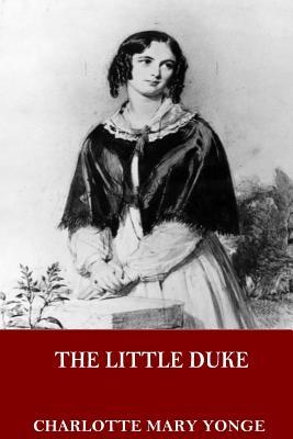 The Little Duke - Yonge, Charlotte Mary
