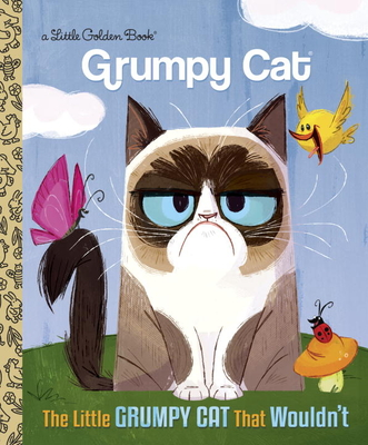 The Little Grumpy Cat That Wouldn't - Golden Books