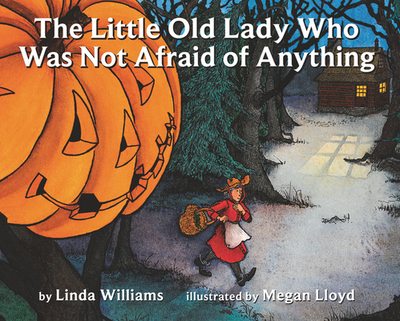 The Little Old Lady Who Was Not Afraid of Anything - Williams, Linda