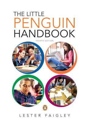 The Little Penguin Handbook - Faigley, Lester, Professor