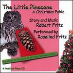 The Little Pinecone: A Christmas Fable [26 Tracks]